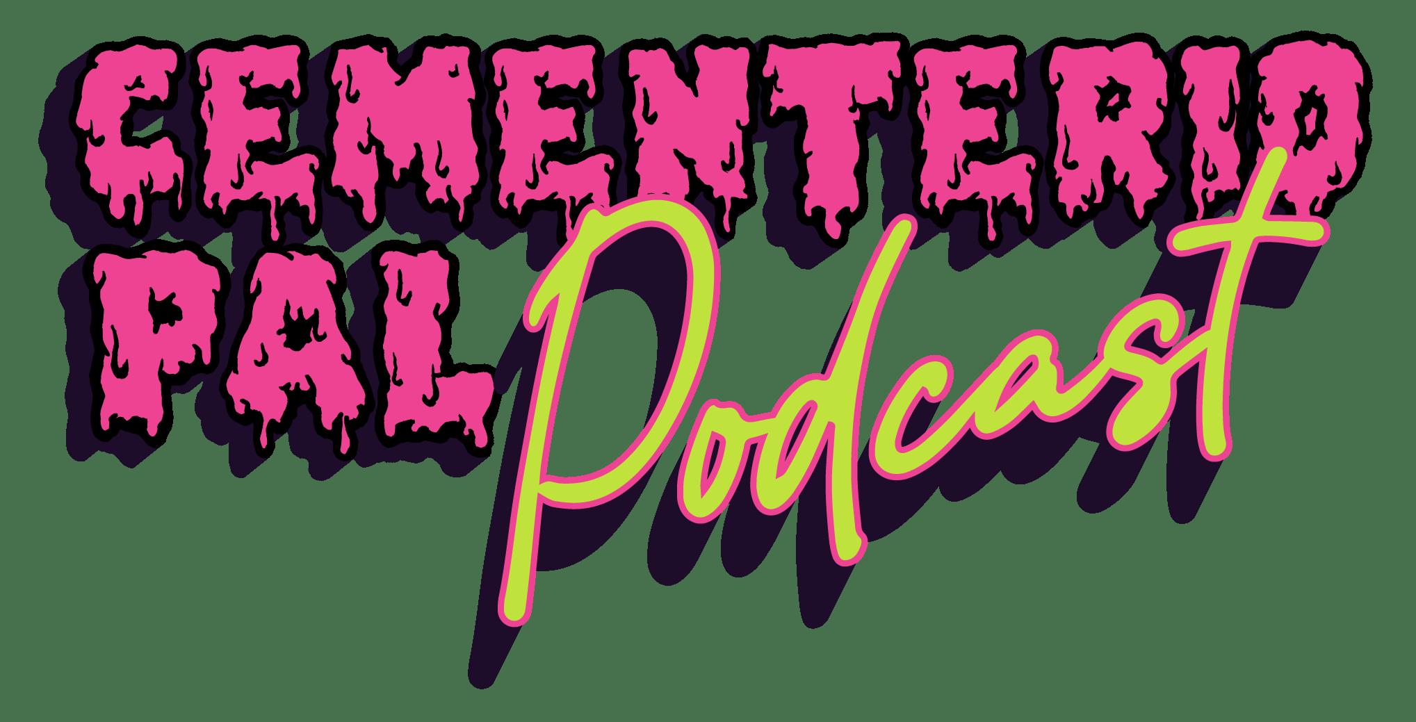 Cementerio Pal Podcast